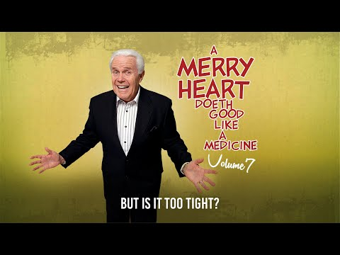 Merry Heart:  But Is It Too Tight?  Jesse Duplantis