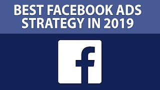 Best Facebook Ads Strategy In 2019 | Shopify Dropshipping | Make Money Online