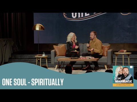 One Soul - Spiritually  The Real Marriage Podcast  Mark and Grace Driscoll