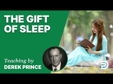 The Gift of Sleep 17/3 - A Word from the Word - Derek Prince