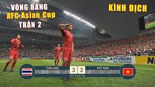 PES 19 | AFC Asian Cup 2019 | VÒNG BẢNG TRẬN 2 | THAILAND vs VIET NAM - Giấc mơ Bóng Đá VIỆT NAM