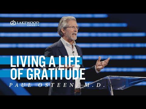 Living a Life of Gratitude  Paul Osteen, M.D.