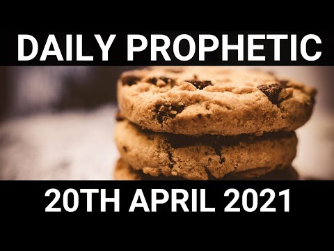 Daily Prophetic 20 April 2021 4 of 7