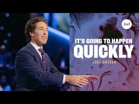 It's Going To Happen Quickly  Joel Osteen