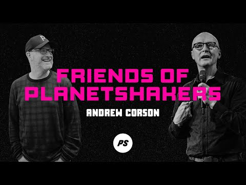 Friends of Planetshakers - Andrew Corson
