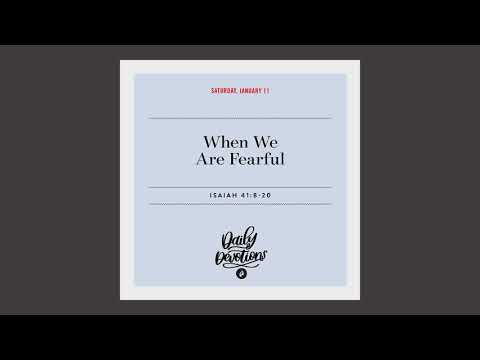 When We Are Fearful - Daily Devotion