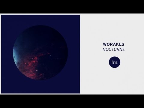 Worakls - Nocturne - UCrDeYr6rmcyKpaKFSywWchg