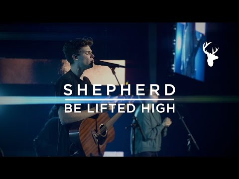 Shepherd, Be Lifted High - David Funk, kalley  Moment