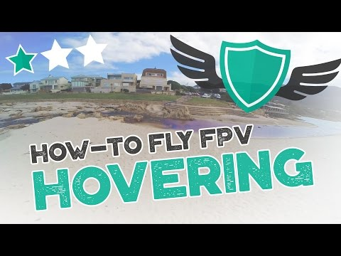 "How-to Fly FPV Quadcopters / Drone - ""HOVERING"" - UC7Y7CaQfwTZLNv-loRCe4pA"