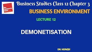 BUSINESS ENVIRONMENT - Lec. 12 |Class 12 Business Studies Chap 3 | DEMONETISATION IN INDIA