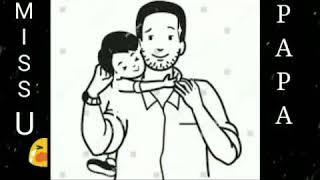 Watch WhatsApp status miss u dad Online