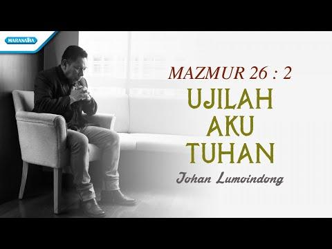 Johan Lumoindong - Ujilah Aku Tuhan
