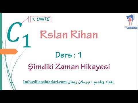 تعلم اللغة التركية (الدرس الأول من المستوى الخامس C1) (الزمن ŞimdikiZamanHikayesi)
