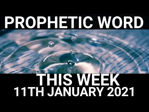 Prophetic Word for This Week 11 January 2021