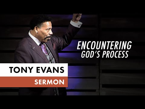 Encountering God's Process  Tony Evans Sermon