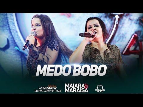 MAIARA & MARAISA - MEDO BOBO