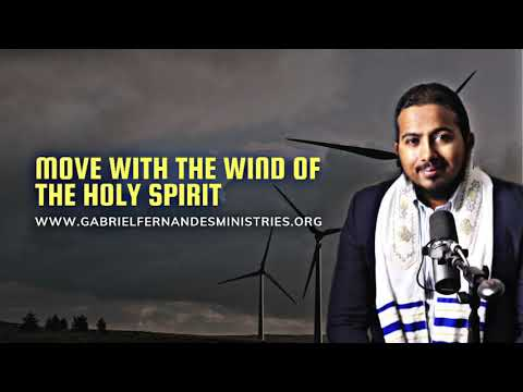 GOD WANTS YOU TO MOVE WITH THE WIND OF THE SPIRIT, POWERFUL WORD & PRAYER WITH EV. GABRIEL FERNANDES