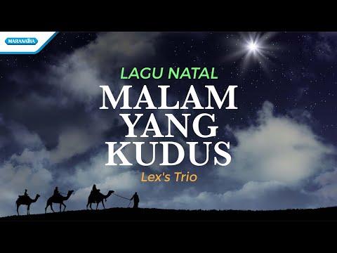 Malam Yang Kudus - Lagu Natal - Lex's Trio (with lyric)