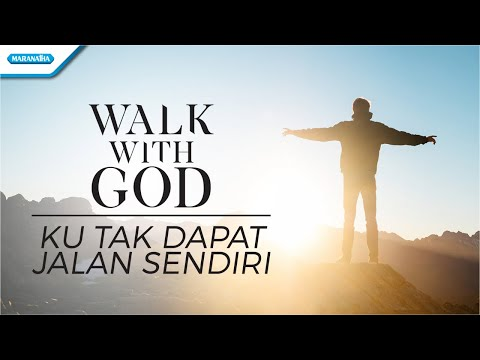 Walk With God - Ku Tak Dapat Jalan Sendiri - Victor Retraubun (with lyric)