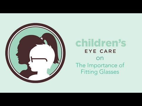Children's Eye Care I The Importance of Fitting Glasses