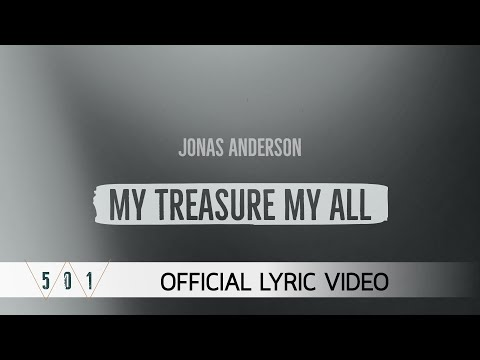 Jonas Anderson - My Treasure, My All [Official Lyric Video]