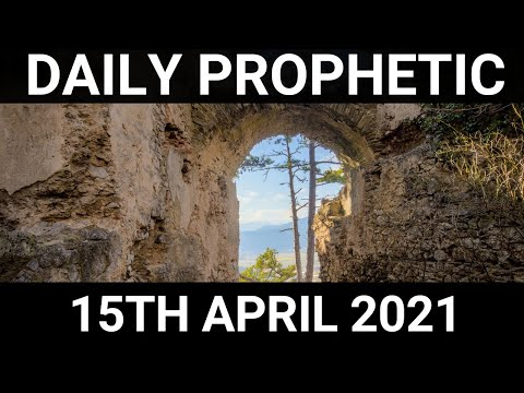 Daily Prophetic 15 April 2021 3 of 7