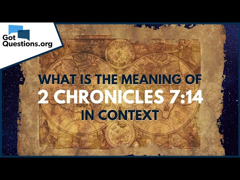 What is the meaning of 2 Chronicles 7:14?  GotQuestions.org