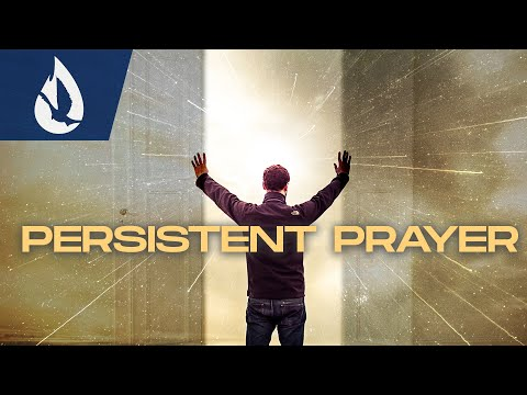 Persistent Prayer: How to Partner with God