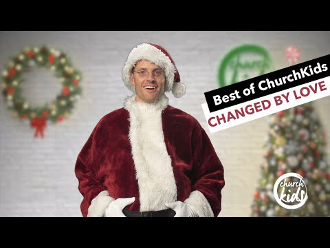 ChurchKids: Changed by Love