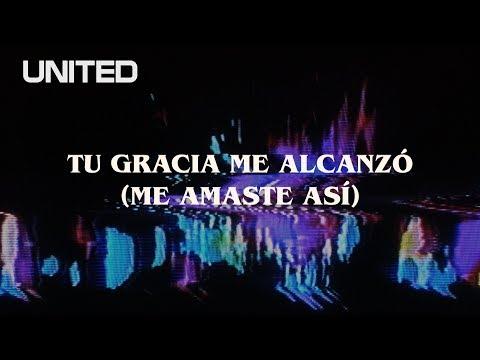 Tu Gracia Me Alcanz ( Me Amaste As) - Offical Lyric Video - Hillsong UNITED