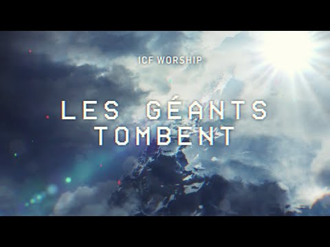 ICF Worship - Les Gants Tombent (Official French Lyric Video)