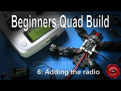 (6/9) Quadcopter Building for Beginners - Setting up and adding a radio - UCp1vASX-fg959vRc1xowqpw