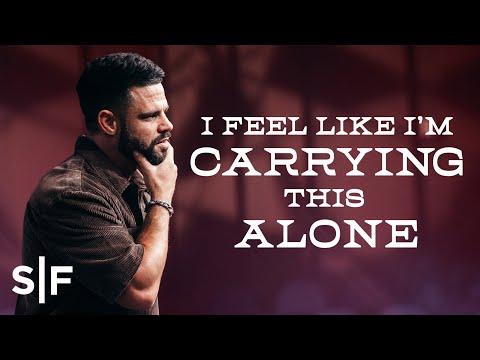 I Feel Like Im Carrying This Alone  Steven Furtick