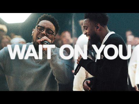 Wait On You  Elevation Worship & Maverick City