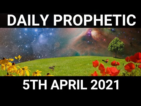 Daily Prophetic 5 April 2021 2 of 7