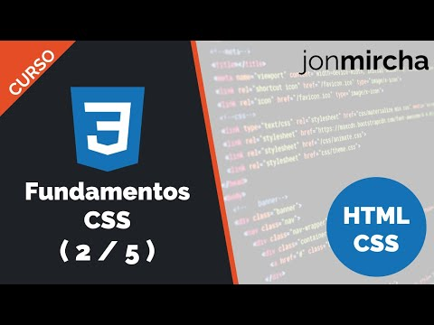Curso HTML & CSS: Fundamentos CSS ( 2 / 5 ) - jonmircha