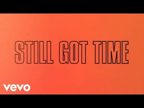 Still Got Time (Video Lirik) [Feat. PARTYNEXTDOOR]