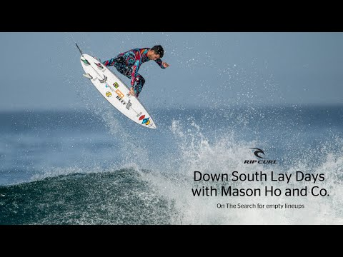 Down South Lay Days with Mason Ho and Co | Rip Curl Pro 2019