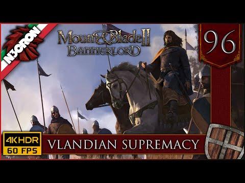Mount & Blade II: Bannerlord ⚔️🏹🛡️ Gameplay ITA #96 ✔️ Vlandian Supremacy [4K 60 FPS]
