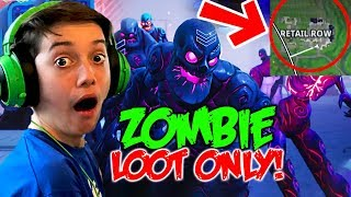 Using Retail Row ZOMBIE Loot ONLY! (Fortnite Season X Challenge)