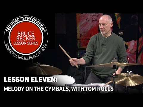 """Bruce Becker """"Syncopation"""" Lesson Series 11: Melody on the Cymbals, Filling with Tom Rolls"""
