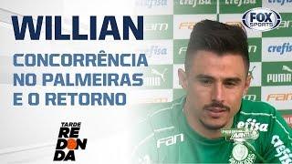'TEM ESPAÇO PARA TODO MUNDO': Willian falou da concorrência no Palmeiras e o retorno