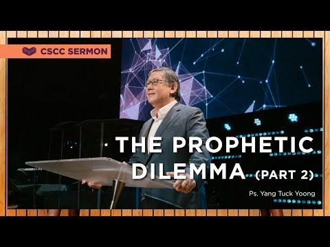 The Prophetic Dilemma (Part 2)  Ps. Yang Tuck Yoong  Cornerstone Community Church  CSCC Online