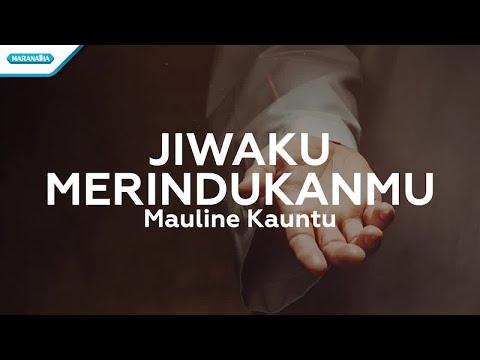 Jiwaku MerindukanMu - Mauline Kauntu (with lyric)