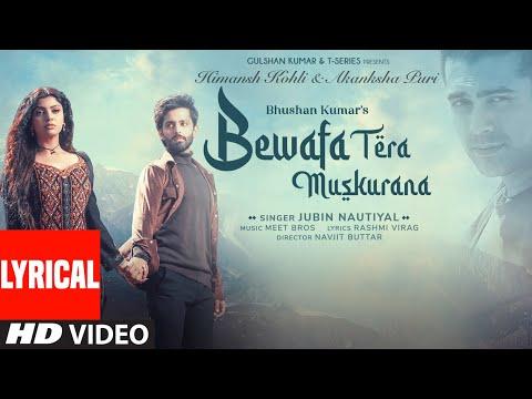 Bewafa Tera Muskurana (Lyrical)| Meet Bros | Jubin Nautiyal |Himansh K,Akanksha P|Rashmi V|Bhushan K