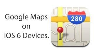 How To Install Google Maps On Iphone Ipad Ipod Running Ios 6
