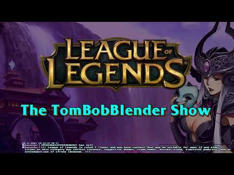 League of Legends with TomBobBlender   E38