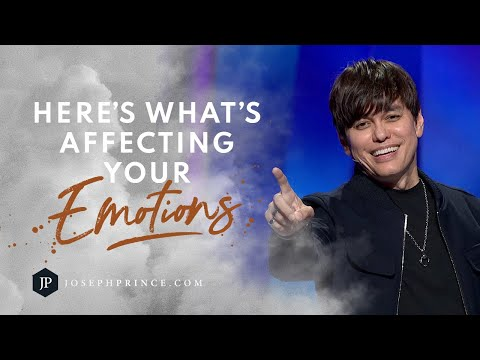 Heres What's Affecting Your Emotions  Joseph Prince