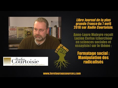 Lucien Cerise sur Radio Courtoisie : Formatage social et manipulation des radicalisés (avril 2018) Nouvel Ordre Mondial, Nouvel Ordre Mondial Actualit�, Nouvel Ordre Mondial illuminati
