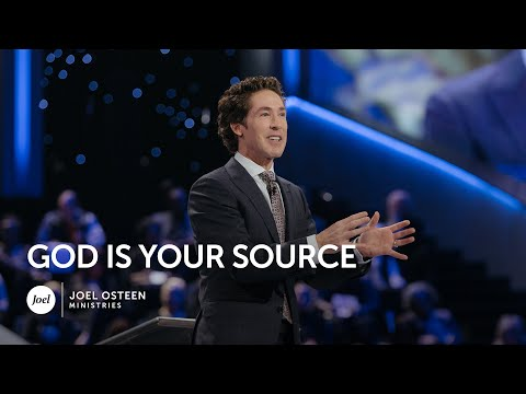Joel Osteen - God is Your Source